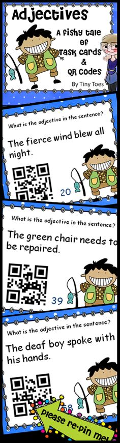 Adjectives - A Fishy Tale of Task Cards and QR Codes - meets common core $ Adjectives can help tell one WHOPPER of a tale! Get your students active, engaged, and involved with these QR code task cards. So much fun to play especially with the integration of iPods.  http://www.teacherspayteachers.com/Product/Adjectives-A-Fishy-Tale-of-Task-Cards-and-QR-Codes-meets-common-core