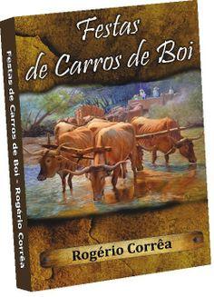 Instituto Cultural de Escritores Independentes do Brasil - ICEIB: Lançamento do livro Festas de Carros de Boi, de Ro...
