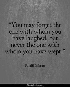 - Khalil Gibran