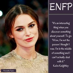 Keira Knightley Quote - thought to be an ENFP in the Myers Briggs personality typing #keiraknightley #keiraknightleyquotes #enfp #personalitytypes #enfppersonality #enfps #enfplife #enfpquotes click the link in the profile to see more quotes from enfp personalities and videos of enfp famous people and fictional characters