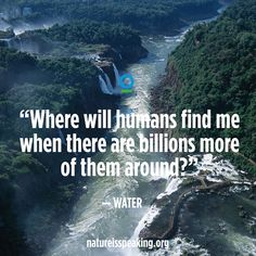 good question since our current usage exceeds the water cycle's capacity