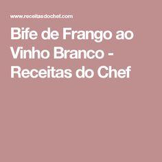 Bife de Frango ao Vinho Branco - Receitas do Chef