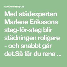 Med städexperten Marlene Erikssons steg-för-steg blir städningen roligare - och snabbt går det.Så får du rena fönster på bästa vis >>
