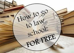 How To Go To Law School, FOR FREE
