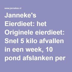 Janneke's Eierdieet: het Originele eierdieet: Snel 5 kilo afvallen in een week, 10 pond afslanken per week, eieren dieet,crashdieet, ervaringen Healthy Facts, Healthy Tips, Healthy Choices, Keto Food List, Food Lists, 10 Pond, Y Food, Healthy Recepies, Lose Weight