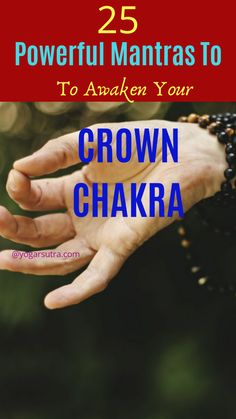 25 Powerful Mantra To Awaken Crown Chakra| The Chakra Series - yogarsutra Meditation Practices, Yoga Meditation, Most Powerful Mantra, Office Yoga, Yoga Courses, States Of Consciousness, Divine Light, Listening Skills, Chakra Balancing