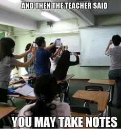 Yup actually at my old school and we had iPads and every time she was gonna erase the board everyone would scream WAIT and take a pic of it