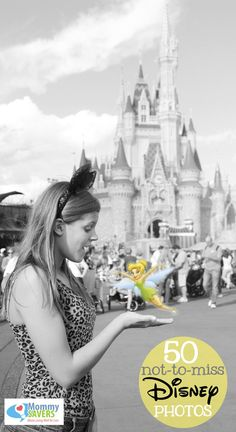 Disney Photo Tips and Ideas + 50 Not-to-Miss Shots! Someone better do these for my first time!!! :)