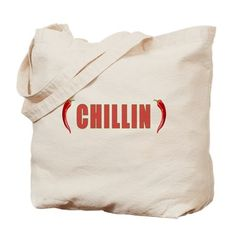 CHILLIN Tote Bag. Yeah, stone cold relaxing