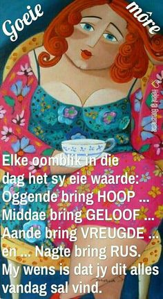 Good Morning Prayer, Morning Prayers, Good Morning Wishes, Goeie More, Afrikaans Quotes, Strong Quotes, Signage, Wisdom, Sayings