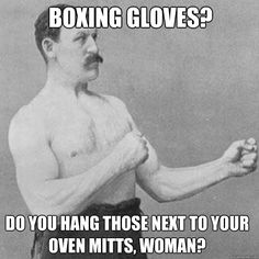 boxing gloves do you hang those next to your oven mitts wo - overly manly man