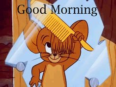 Jerry Combing Hair Good Morning Gif good morning tom and jerry good morning quotes jerry good morning gifs good morning sayings good morning image quotes Good Morning Gif Funny, Good Morning Gif Animation, Good Morning Picture, Morning Pictures, Morning Humor, Morning Sayings, Good Morning Cartoon Images, Tom And Jerry Gif, Tom Und Jerry Cartoon