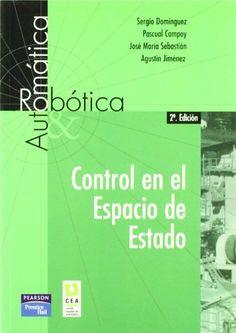 Control en el espacio de estado / Sergio Domínguez ... [et al.]