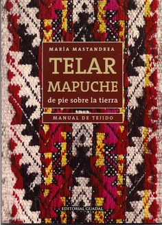 book on Mapuche traditional weaving Inkle Weaving, Inkle Loom, Tablet Weaving, Hand Weaving, Handmade Crafts, Diy Crafts, Art Textile, Textiles, Weaving Patterns