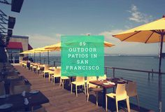 When the sun is shining and you want to sit outside for a brew, a coffee or a nosh, 89 patios in SF, sorted by neighborhood