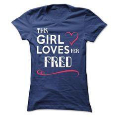 [Best Tshirt name list] This girl loves her FRED  Shirt HOT design  This girl loves her FRED  Tshirt Guys Lady Hodie  SHARE and Get Discount Today Order now before we SELL OUT  Camping 2015 design girl loves her fred sweatshirt nee this girl