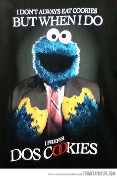 I don't always eat cookies…
