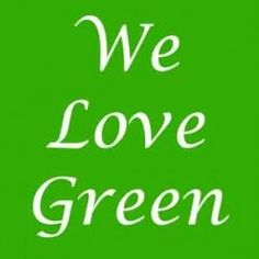 We Love the Color GREEN!