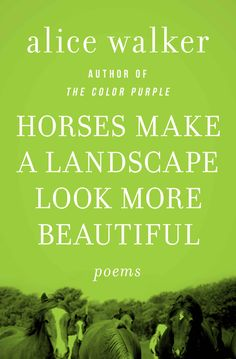 """Read """"Horses Make a Landscape Look More Beautiful Poems"""" by Alice Walker available from Rakuten Kobo. Poems from the author of The Color Purple: """"This book has two fine strengths—a music that comes along sometimes [and] Wa. Alice Walker, Poems Beautiful, Ebooks, This Book, Author, Horses, Landscape, Reading, How To Make"""
