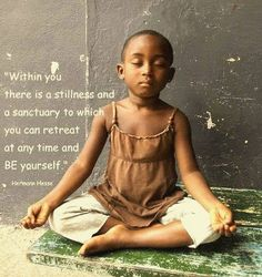 Within you there is a stillness ..*