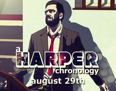 'a HARPER chronology' - Launching August 29th!