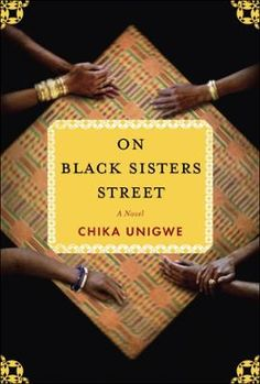 On Black Sisters Street by Chika Unigwe, Click to Start Reading eBook, On Black Sisters Street tells the haunting story of four very different women who have left their Afr