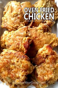 Look no further for the most delicious and easy Oven Fried Chicken recipe | FoodForYourGood.com #oven_fried_chicken #baked_chicken #the_best_oven_fried_chicken