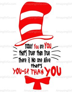 Dr Seuss SVG perfect for Reading Week! Cat in the Hat's Youer than You design is great for tshirts, book covers and Reading Week Decor! Stop by AmaysingSVGs.com to grab it today!