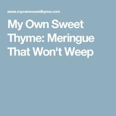 My Own Sweet Thyme: Meringue That Won't Weep