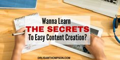 Here are some simple strategies to create content quickly for your blog http://drlisamthompson.com/how-to-blog-posts/