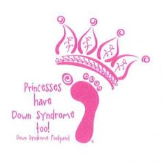 Princesses have Down Sydrome too!