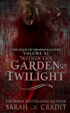 Buy Within the Garden of Twilight: The House of Crimson & Clover Volume 11 by Sarah M. Cradit and Read this Book on Kobo's Free Apps. Discover Kobo's Vast Collection of Ebooks and Audiobooks Today - Over 4 Million Titles! Neon Signs, Movies, Movie Posters, Image, House, Art, Art Background, Films, Home