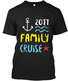 Family Cruise 2017 T Shirt / Group Vacat Black T-Shirt Front