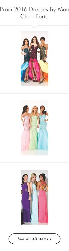"""""""Prom 2016 Dresses By Mon Cheri Paris!"""" by edressme ❤ liked on Polyvore featuring dresses and gowns"""