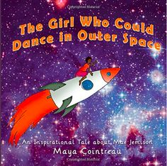 The Girl Who Could Dance in Outer Space: An Inspiration Tale About Mae Jemison | IndieBookLove