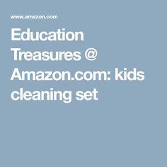 Education Treasures @ Amazon.com: kids cleaning set