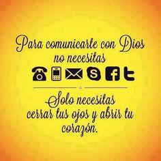 Para comunicarme con Dios, solo necesito cerrar los ojos y abrir mi corazón
