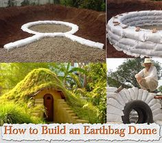 How to Build an Earthbag Dome    This earth bag dome, simplifies the process and illustrates each step of construction with photos. The two critical drawi