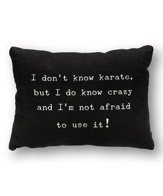 Look what I found on #zulily! Black 'I Do Know Crazy' Throw Pillow #zulilyfinds