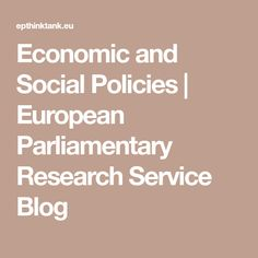 Economic and Social Policies | European Parliamentary Research Service Blog