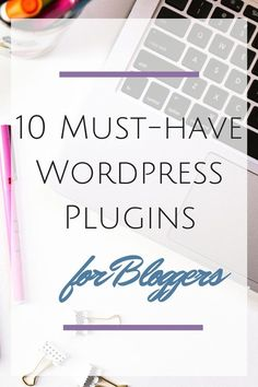 Starting a blog on wordpress, but not sure what plugins to use? I've rounded up my top 10 wordpress plugins that all bloggers should use on their wordpress blogs for success // Life with Rosie