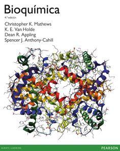 BIOQUÍMICA 4ED Autores: Christopher K. Mathews y Kensal E. Van Holde   Editorial: Pearson  Edición: 4 ISBN: 9788490353929 ISBN ebook: 9788490353851 Páginas: 1376 Área: Ciencias y Salud Sección: Biología y Ciencias de la Salud  http://www.ingebook.com/ib/NPcd/IB_BooksVis?cod_primaria=1000187&codigo_libro=3938