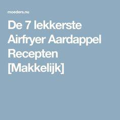 De 7 lekkerste Airfryer Aardappel Recepten [Makkelijk] Air Fryer Recipes, Fries, Lunch, Cooking, Food, Dessert, Kitchen, Cuisine, Eat Lunch