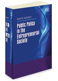 Public Policy in the Entrepreneurial Society - by David B. Audretsch - February 2014