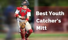 Need to buy best youth catchers mitt for your kid? Here are a few things you need to know before you buy. Young players are energetic when they are on the #youth #cathers #mitt
