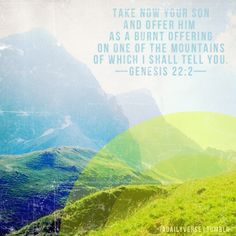 Take now your sin … and offer him … as a burnt offering on one of the mountains of which I shall tell you —Genesis 22:2