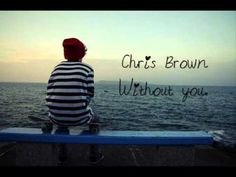 <3 Chris Brown - Without you <3