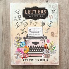 Letters To Live By An Inspirational Adult Coloring Book