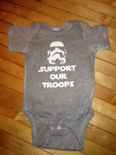 Funny Star Wars Baby Body Suit One Piece Creeper- Support Our Troops. on Etsy, $13.00