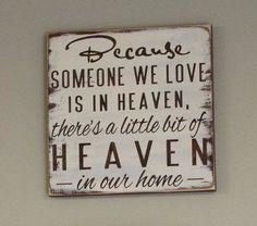 parce que quelqu'un que nous aimons est dans les cieux il ya un peu de ciel dans notre maison